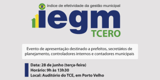 TCE-RO apresentará o Índice de Efetividade da Gestão Municipal (IEGM)
