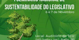 """TCU, Senado e Câmara promovem """"I Seminário Nacional de Sustentabilidade no Legislativo"""""""
