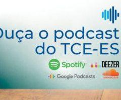 TCE-ES lança conteúdos exclusivos em podcast