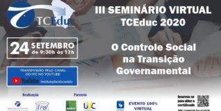 """III Seminário virtual do TCEduc 2020 discutirá """"O controle social na transição governamental"""""""
