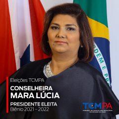Conselheira Mara Lúcia é eleita presidente do TCMPA