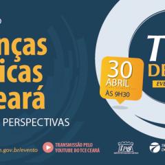 """""""Finanças Públicas do Ceará: desafios e perspectivas"""" em análise no TCE Debate"""